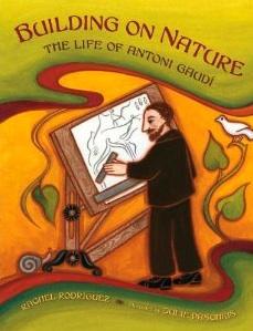 Building On Nature: The Life of Antoni Gaudi
