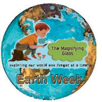 The Magnifying Glass earth week